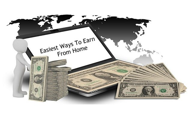 5 Easiest Ways To Earn From Home