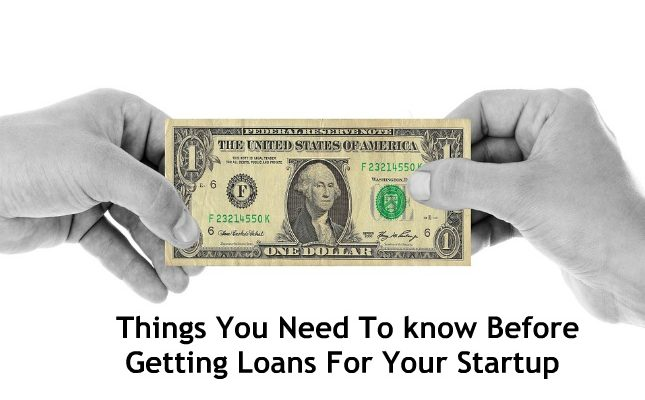 Things You Need To know Before Getting Loans For Your Startup