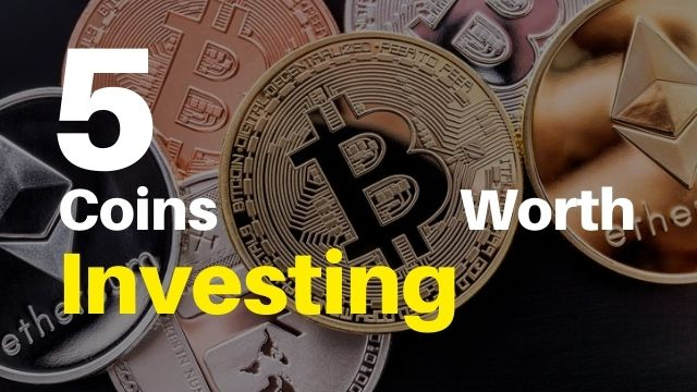 Coins Worth Investing
