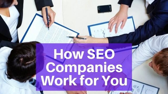 How SEO Companies Work