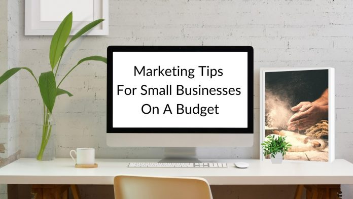 Marketing Tips For Small Businesses On A Budget